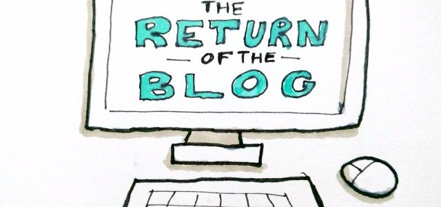 The return of the blog