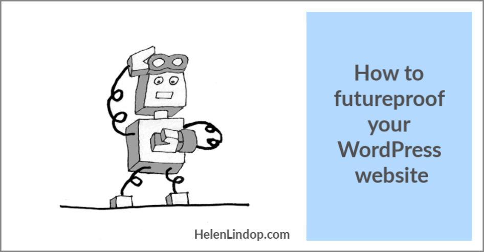 futureproof your wordpress website